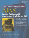 AJAX: Creating Web Pages with Asynchronous JavaScript and XML (Bruce Perens\' Open Source Series)